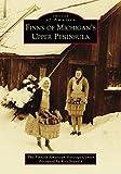 Finns of Michigans Upper Peninsula (Images of America)