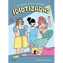 Idiotizadas (Moderna de pueblo)