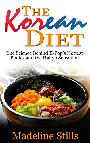 the-korean-diet-the-science-behind-k-pops-hottest-bodies-and-the-hallyu-sensation-english-edition