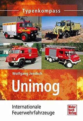 Preisvergleich Produktbild Unimog: Internationale Feuerwehrfahrzeuge (Typenkompass)