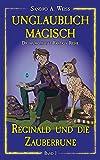 Unglaublich Magisch - Reginald und die Zauberrune (German Edition)