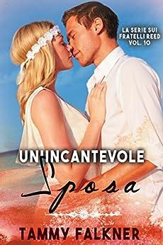 Un'Incantevole Sposa (La Serie Sui Fratelli Reed  Vol. 10) di [Falkner, Tammy]