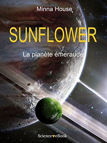 SUNFLOWER - La planète émeraude: Saison 1 Episode 7 par Minna House