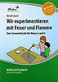 Wir experimentieren mit Feuer und Flamme: Grundschule, Sachunterricht, Klasse 3-4