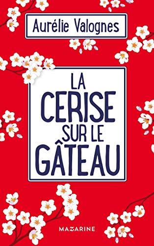 La cerise sur le gâteau par Fayard/Mazarine (6 mars 2019)