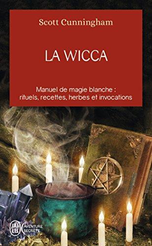 La Wicca : Guide de pratique individuelle par Scott Cunningham