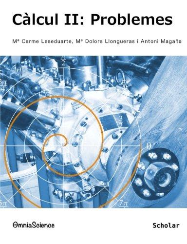 Càlcul II: problemes por M. Carme Leseduarte Milán