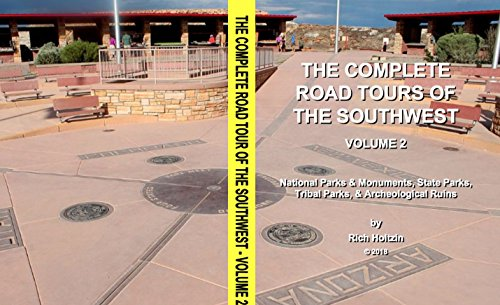 The Complete Road Tours Of The Southwest, Volume 2: National Parks & Monuments, State Parks, Tribal Parks, & Archeological Ruins (English Edition)