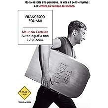 Cattelan, Maurizio: Autobiographie non autorisée (Fama) (French Edition)