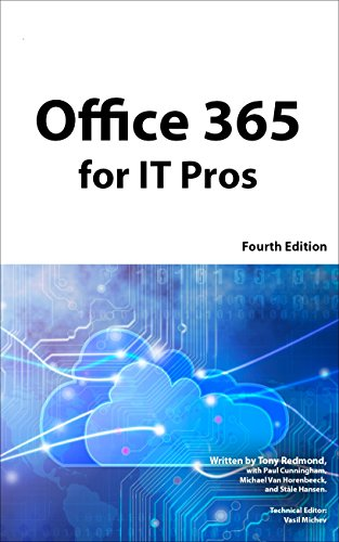 Office 365 for IT Pros 4th Edition: The Comprehensive (and constantly updated) Guide to Microsoft's Cloud Office System (English Edition)