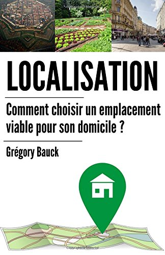 Localisation: Comment choisir un emplacement viable pour son domicile