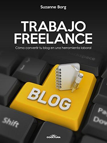 Trabajo Freelance: Cómo convertir tu blog en una herramienta laboral por Suzanne Borg