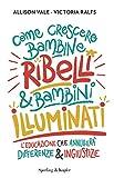 Come crescere bambine ribelli & bambini illuminati
