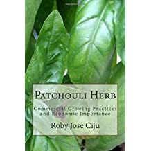 Patchouli Herb: Commercial Growing Practices and Economic Importance