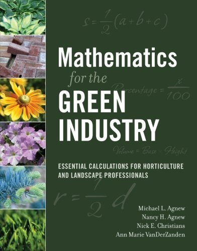 Mathematics for the Green Industry: Essential Calculations for Horticulture and Landscape Professionals by Michael L. Agnew (2008-07-28)