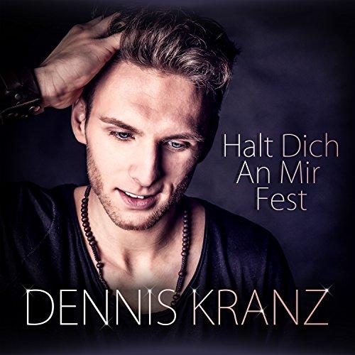 Dennis Kranz - Halt Dich an mir fest
