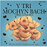 Tri Mochyn Bach, Y / Three Little Pigs