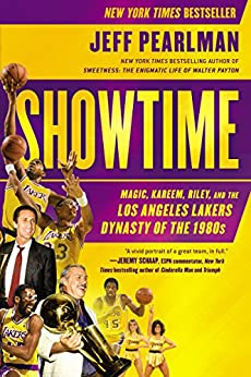 Showtime: Magic, Kareem, Riley, and the Los Angeles Lakers Dynasty of the 1980s par [Pearlman, Jeff]