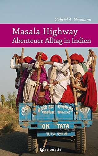 Masala Highway: Abenteuer Alltag in Indien