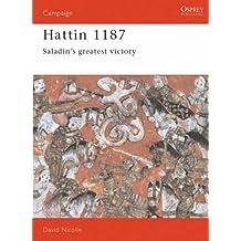 Hattin, 1187: Saladin's Greatest Victory (Osprey Military Campaign) by David Nicolle (28-Jan-1993) Paperback