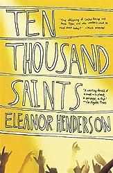 Ten Thousand Saints by Eleanor Henderson (2013-02-28)