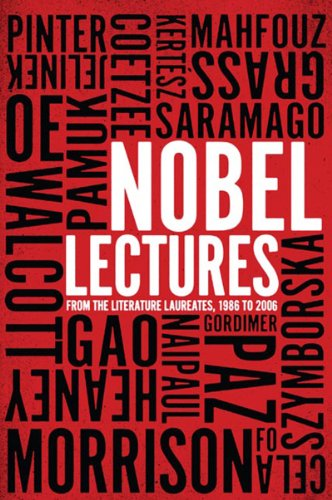 Nobel Lectures: From the Literature Laureates, 1986 to 2006