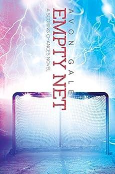 Empty Net (Scoring Chances Book 4) by [Gale, Avon]
