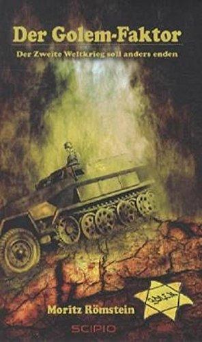 Der Golem-Faktor: Der Zweite Weltkrieg soll anders enden - Faktor Einstellen