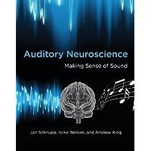 Auditory Neuroscience – Making Sense of Sound