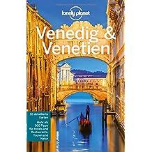 Lonely Planet Reiseführer Venedig & Venetien (Lonely Planet Reiseführer Deutsch)
