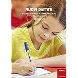 Nuovi dettati. Esercitare e verificare le abilità ortografiche nella scuola primaria. Per la classe 4ª e 5ª