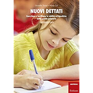 Nuovi dettati. Esercitare e verificare le abilità ortografiche nella scuola primaria. Per la classe