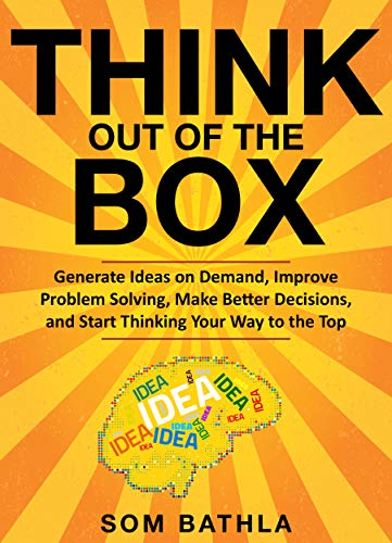 Start Tank (Think Out of The Box: Generate Ideas on Demand, Improve Problem Solving, Make Better Decisions, and Start Thinking Your Way to the Top (Power-Up Your Brain Series Book 2) (English Edition))