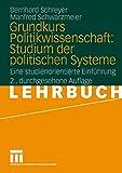 Grundkurs Politikwissenschaft: Studium der politischen Systeme: Eine studienorientierte Einführung