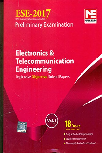 ESE 2017 Preliminary Exam: Electronics & Telecommunication Engineering - Topicwise Objective Solved Papers - Vol. 1