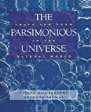 The Parsimonious Universe: Shape and Form in the Natural World - Stefan Hildebrandt, Anthony Tromba