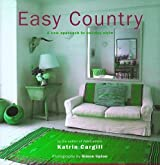 Easy Country: A New Approach to Country Style by Katrin Cargill (1998-10-03)
