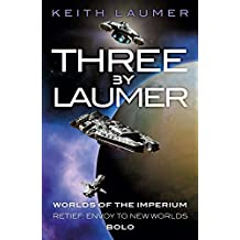 Three By Laumer: Worlds of the Imperium, Retief: Envoy to New Worlds, Bolo (English Edition)