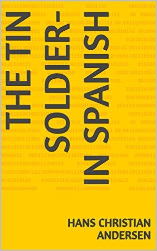 The Tin Soldier- in Spanish por Hans Christian Andersen