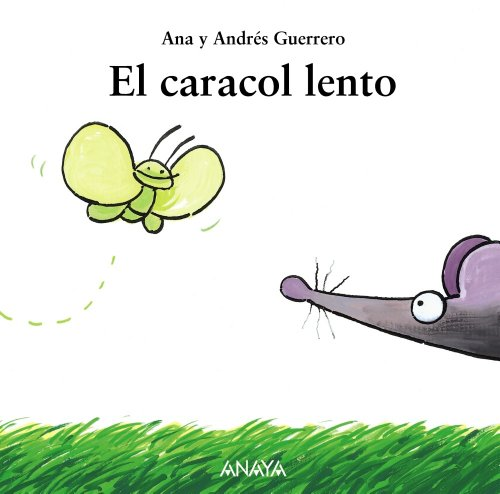 Mi Primera Sopa De Libros: El Caracol Lento (mi Primera Sopa De Libros / My First Soup Of Books)