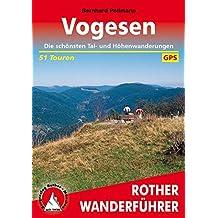 Les Vosges (en allemand) - Vogesen. Rother Wanderführer. 50 ausgewählte Tal- und Höhenwanderungen.