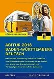 Abitur Baden-Württemberg 2018 Deutsch.: Die komplette Vorbereitung auf Klausur und Abitur. Königs Abi-Trainer - Klaus Schenck