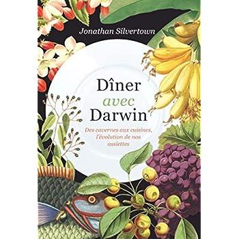Dîner avec Darwin: Des cavernes aux cuisines, l'évolution de nos assiettes