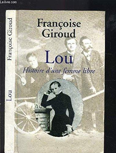 Lou : Histoire d'une femme libre par Françoise Giroud