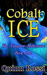 Cobalt Ice: The Vampire Millionaire, Book One (Cobalt Ice, The Vampire Millionaire 1) (English Edition)