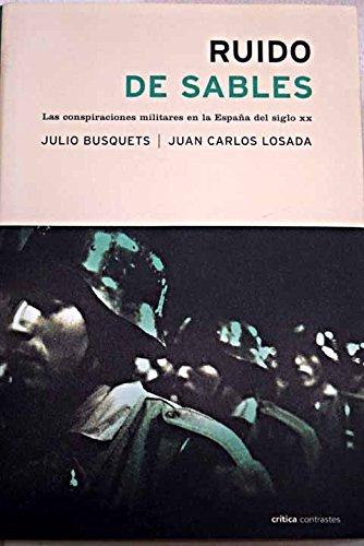 Descargar Libro Ruido de sables. Las conspiraciones militares (ZAPPC) de Julio Busquets