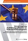 Vorvertragliche Aufklärungspflichten im Verbraucherkreditgesetz: Vergleich nach österreichischem Recht und der Verbraucherkreditrichtlinie der Europäischen Union