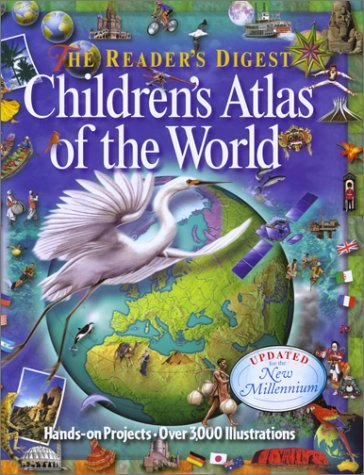 The Reader's Digest Children's Atlas of the World (RD Children's Atlas) by Various (2000-06-01)