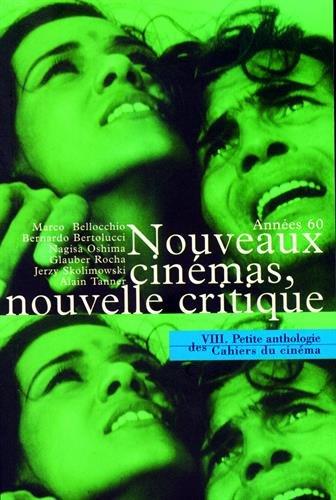 Petite anthologie des Cahiers du cinéma, tome 8 : Nouvelles critiques, nouveaux cinémas
