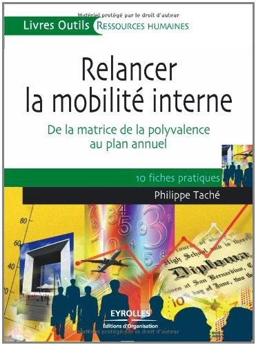 Relancer la mobilité interne: De la matrice de la polyvalence au plan annuel